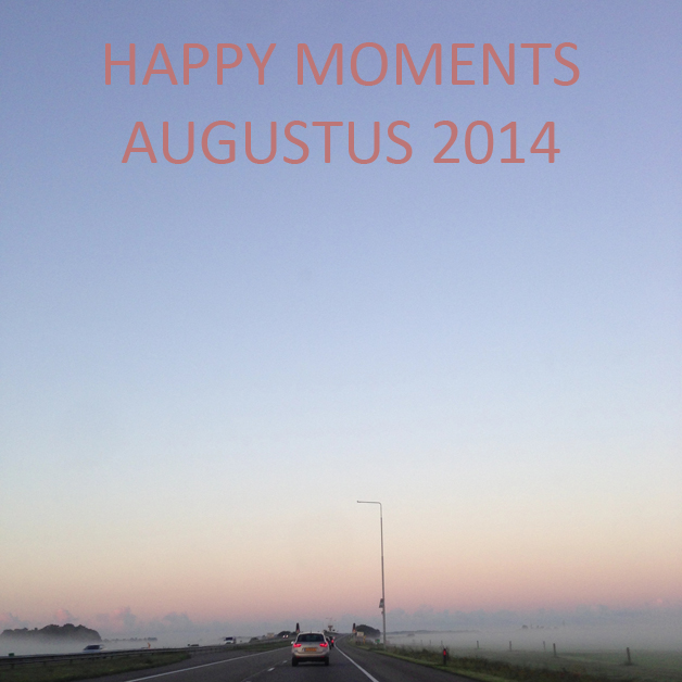 Happy Moments - Augustus 2014